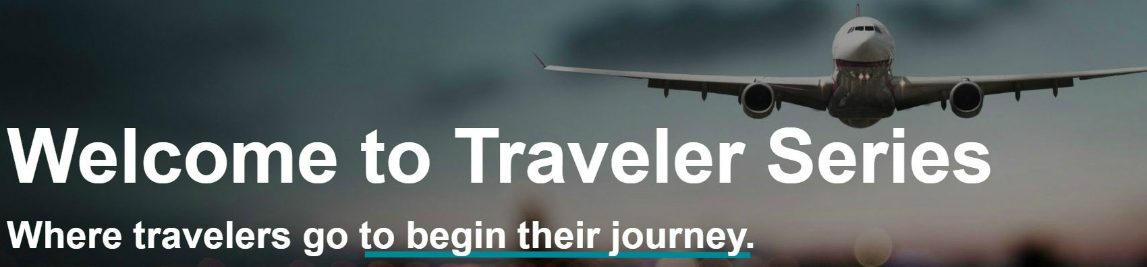 Welcome To Traveler Series